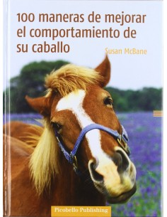 BOOK-100 WAYS TO IMPROVE THE BEHAVIOR OF YOUR HORSE