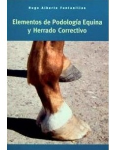 ELEMENTOS DE PODOLOGIA EQUINA Y HERRADO CORRECTIVO