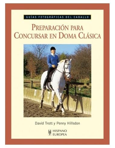 BOOK-PREPARACION PARA CONCURSAR EN DOMA CLASICA - GUIAS FOTOGRAFICAS DEL CABALLO