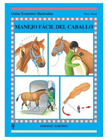 BOOK-MANEJO FÁCIL DEL CABALLO - GUIAS ECUESTRES ILUSTRADAS