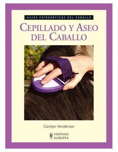 BOOK-CEPILLADO Y ASEO DEL CABALLO - GUIAS FOTOGRAFICAS DEL CABALLO